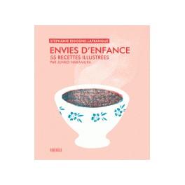ENVIES D'ENFANCES 55 recettes illustrées