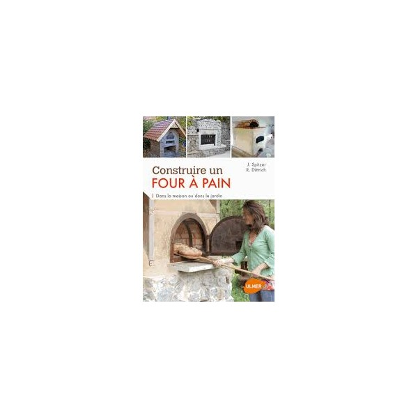 construire un four a pain dans la maison ou le jardin librairie gourmande. Black Bedroom Furniture Sets. Home Design Ideas