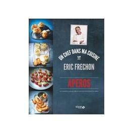APÉROS un chef dans ma cuisine Eric Fréchon
