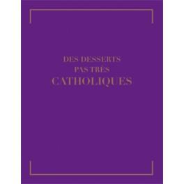 DES DESSERTS PAS TRÈS CATHOLIQUES