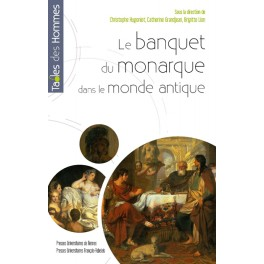 LE BANQUET DU MONARQUE DANS LE MONDE ANTIQUE
