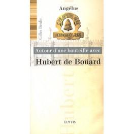 AUTOUR DUNE BOUTEILLE AVEC HUBERT DE BOUARD
