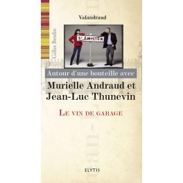 AUTOUR D UNE BOUTEILLE AVEC MURIELLE ANDRAUD ET JEAN LUC THUNEVIN
