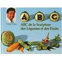L'ABC DE LA SCULPTURE SUR FRUITS ET LÉGUMES
