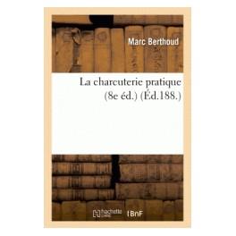 LA CHARCUTERIE PRATIQUE (8e ed)
