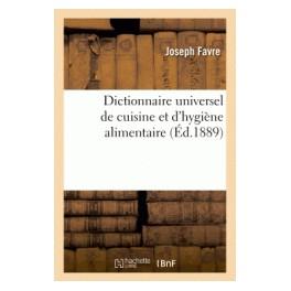 DICTIONNAIRE UNIVERSEL DE CUISINE ET D HYGIENE ALIMENTAIRE (ed 1889)