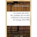 LA CUISINE DU SIÈCLE : DICTIONNAIRE PRATIQUE DES RECETTES CULINAIRES ET DES RECETTES DE MÉNAGE