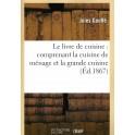 LE LIVRE DE CUISINE : COMPRENANT LA CUISINE DE MÉNAGE ET LA GRANDE CUISINE