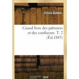 GRAND LIVRE DES PATISSIERS ET DES CONFISEURS TOME 2