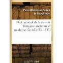 DICTIONNAIRE GÉNÉRAL DE LA CUISINE FRANÇAISE ANCIENNE ET MODERNE