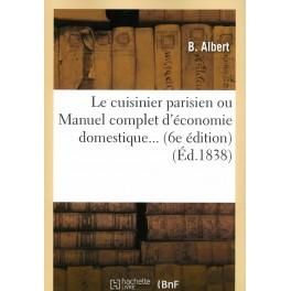 LE CUISINIER PARISIEN OU MANUEL COMPLET D'ÉCONOMIE DOMESTIQUE...