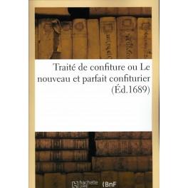 TRAITÉ DE CONFITURE OU LE NOUVEAU ET PARFAIT CONFITURIER