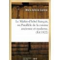 LE MAITRE D'HOTEL FRANCAIS OU PARALLELE DE LA CUISINE ANCIENNE ET MODERNE