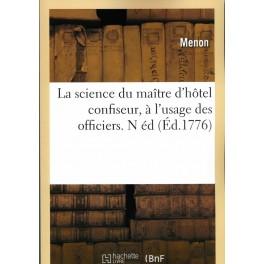 LA SCIENCE DU MAÎTRE D'HÔTEL CONFISEUR À L'USAGE DES OFFICIERS