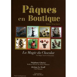 PÂQUES EN BOUTIQUE LA MAGIE DU CHOCOLAT EASTER SHOP SPIRIT THE MAGIC TOUCH OF CHOCOLATE