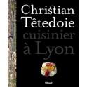 CHRISTIAN TÊTEDOIE CUISINIER À LYON