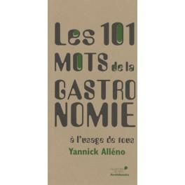 LES 101 MOTS DE LA GASTRONOMIE A L USAGE DE TOUS