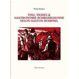 VINS VIGNES ET GASTRONOMIE BOURGUIGNONNE SELON GASTON ROUPNEL