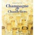 CHAMPAGNE & CHANDELIERS HOMMAGE AUX GRANDS DINERS DE L'HISTOIRE