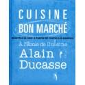 CUISINE BON MARCHÉ À L'ÉCOLE DE CUISINE D'ALAIN DUCASSE