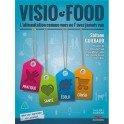 VISIO FOOD L'ALIMENTATION COMME VOUS NE L'AVEZ JAMAIS VUE