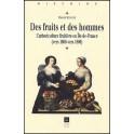 DES FRUITS ET DES HOMMES L'ARBORICULTURE FRUITIÈRE EN ÎLE-DE-FRANCE (VERS 1600-VERS 1800)