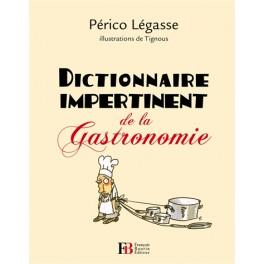 DICTIONNAIRE IMPERTINENT DE LA GASTRONOMIE