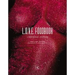 L.O.V.E FOODBOOK LIBERTINAGE GOURMAND