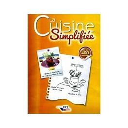 LA CUISINE SIMPLIFIEE Plus de 420 recettes