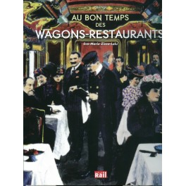 AU BON TEMPS DES WAGONS RESTAURANTS