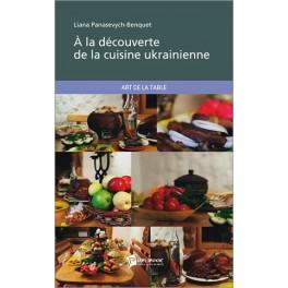 La decouverte de la cuisine ukrainienne librairie for Cuisine ukrainienne
