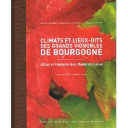 CLIMATS ET LIEUX DITS DES GRANDS VIGNOBLES DE BOURGOGNE Atlas et histoire des Noms de Lieux