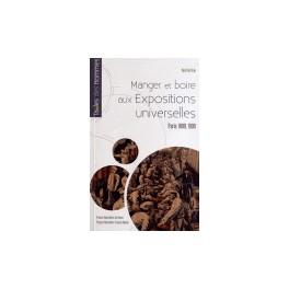 MANGER ET BOIRE AUX EXPOSITIONS UNIVERSELLES PARIS 1889 1900