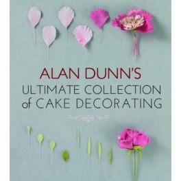 ALAN DUNN'S ULTIMATE COLLECTION OF CAKE DECORATING (ANGLAIS)