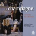 LE CHAMPAGNE UNE HISTOIRE FRANCO-ALLEMANDE