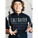 CHEZ XAVIER BIENVENUE À LA SEMPLICITÀ 60 recettes de saison servies dans mon resto !