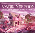 A WORLD OF FOOD DISCOVER MAGICAL LANDS MADE OF THINGS YOU CAN EAT!