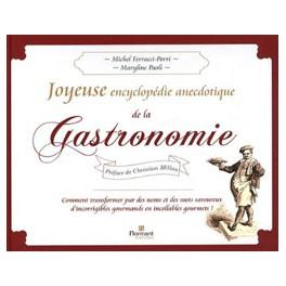 JOYEUSE ENCYCLOPEDIE ANECDOTIQUE DE LA GASTRONOMIE