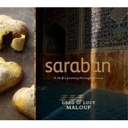 SARABAN A CHEF'S JOURNEY THROUGH PERSIA (ANGLAIS)