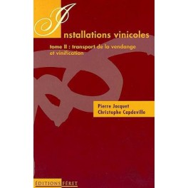 INSTALLATIONS VINICOLES. T2 : Transport de la vendange et vinification.