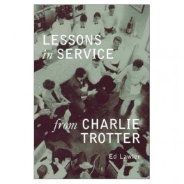 LESSONS IN SERVICE FROM CHARLIE TROTTER (ANGLAIS)