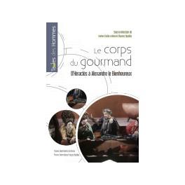 LE CORPS DU GOURMAND d'H'raclŠs Alexandre le Bienheureux