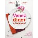 VENEZ DÎNER À LA MAISON ! 90 recettes 30 menus
