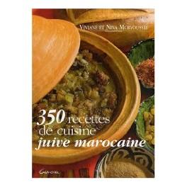 350 RECETTES DE CUISINE JUIVE MAROCAINE :