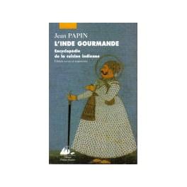 L'INDE GOURMANDE ENCYCLOPÉDIE DE LA CUISINE INDIENNE