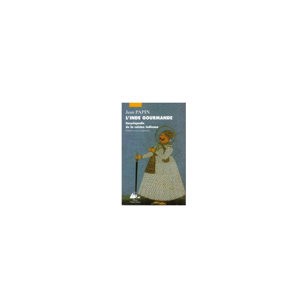 L 39 inde gourmande encyclop die de la cuisine indienne for Livre de cuisine indienne
