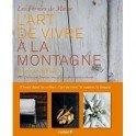 L'ART DE VIVRE À LA MONTAGNE 3 LIVRES DANS UN COFFRET : L'ART DE VIVRE, LA CUISINE, LA BEAUTÉ