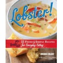 LOBSTER! 55 FRESH & SIMPLE RECIPES FOR EVERYDAY EATING (anglais)