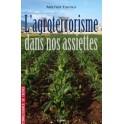 L'AGROTERRORISME DANS NOS ASSIETTES