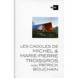 LES CADOLES DE MICHEL & MARIE-PIERRE TROISGROS AVEC PATRICK BOUCHAIN